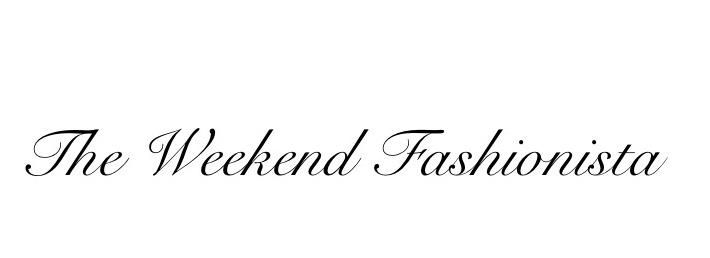 The Weekend Fashionista